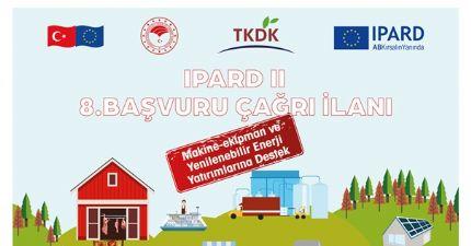IPARD II Programı 8.Başvuru Çağrı İlanı Kapsamında Proje Başvuru ve Kabul İşlemleri Başlamıştır.